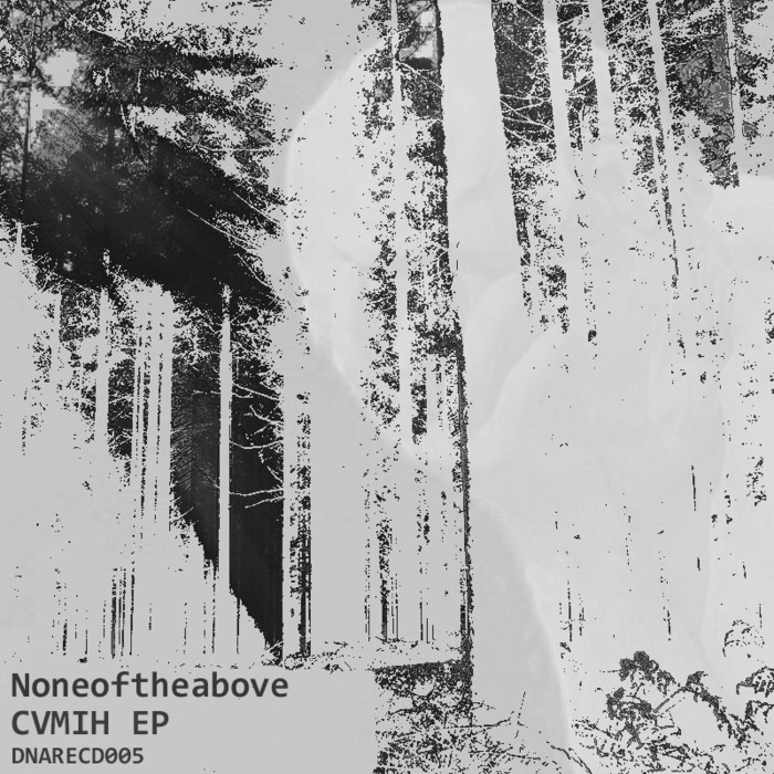 NONEOFTHEABOVE - CVMIH EP