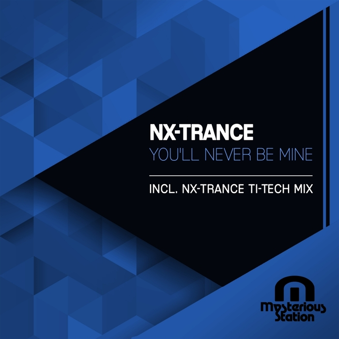 NX-TRANCE - You'll Never Be Mine
