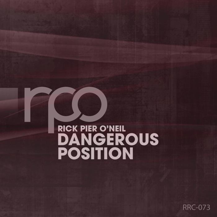 RICK PIER O'NEIL - Dangerous Position