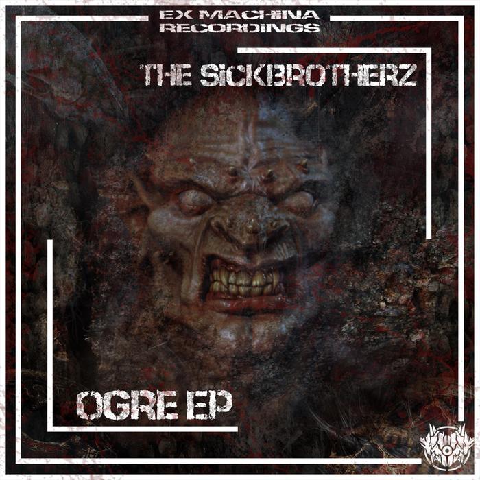 THE SICKBROTHERZ - Ogre EP
