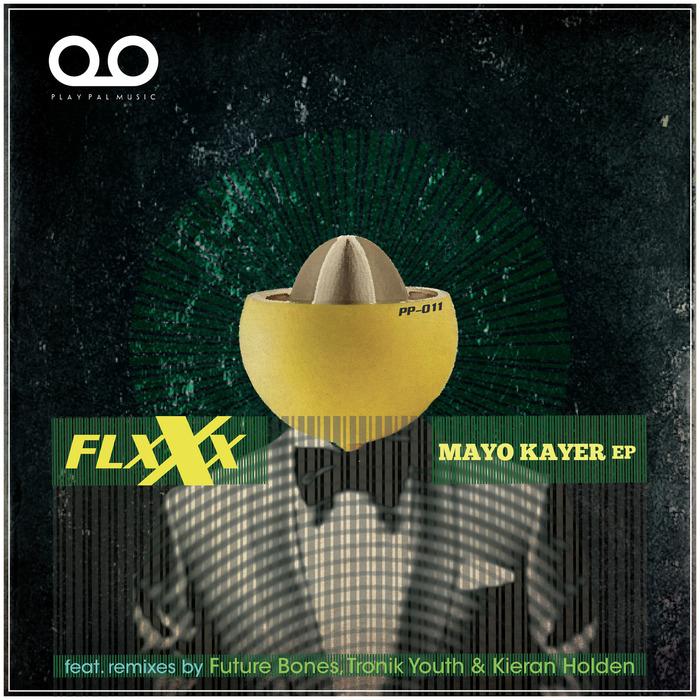 FLXXX - Mayo Kayer EP