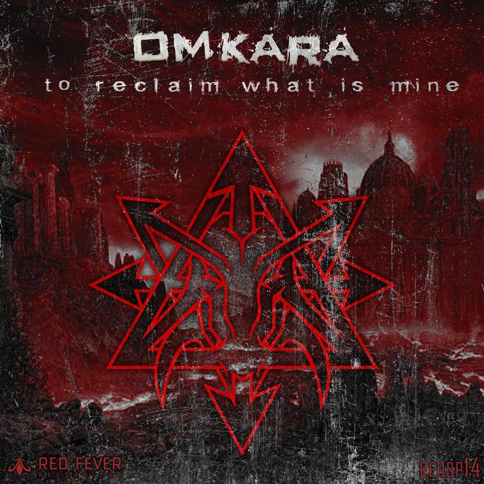 OMKARA - To Reclaim What Is Mine