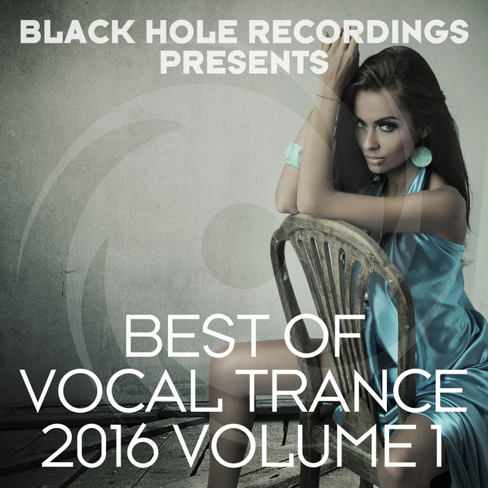 VARIOUS - Black Hole Recordings Presents Best Of Vocal Trance 2016 Volume 1