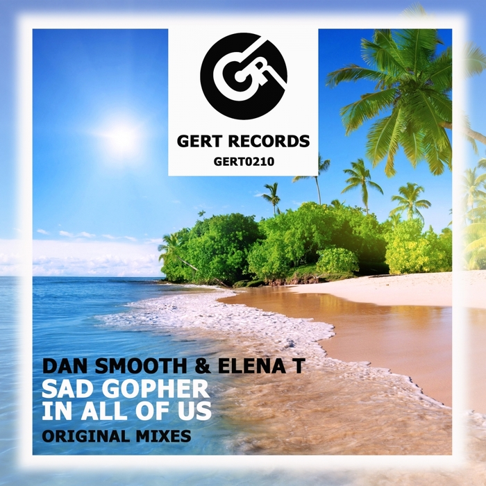 DAN SMOOTH/ELENA T - Sad Gopher