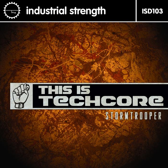 STORMTROOPER - This Is Techcore