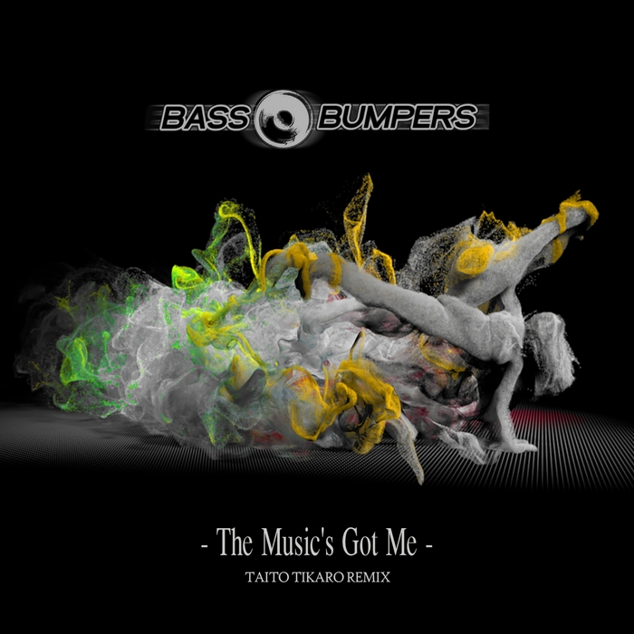 BASS BUMPERS - The Music's Got Me