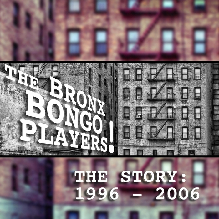 THE BRONX BONG PLAYERS - The Story (1996-2006)