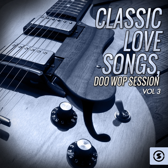 VARIOUS - Classic Love Songs/Doo Wop Session Vol 3