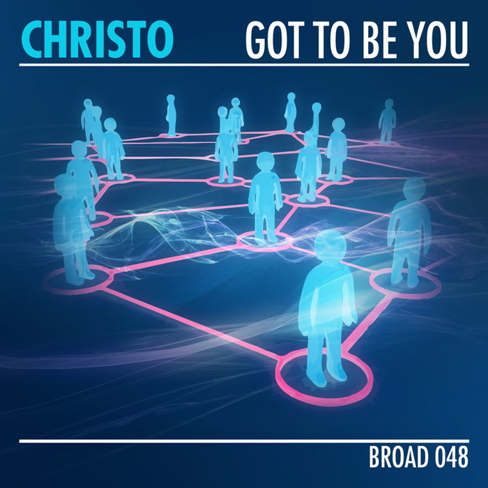CHRISTO - Got To Be You