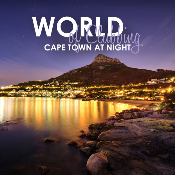 VARIOUS - World Of Clubbing/Cape Town At Night