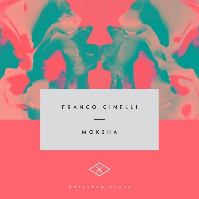FRANCO CINELLI - Moksha EP