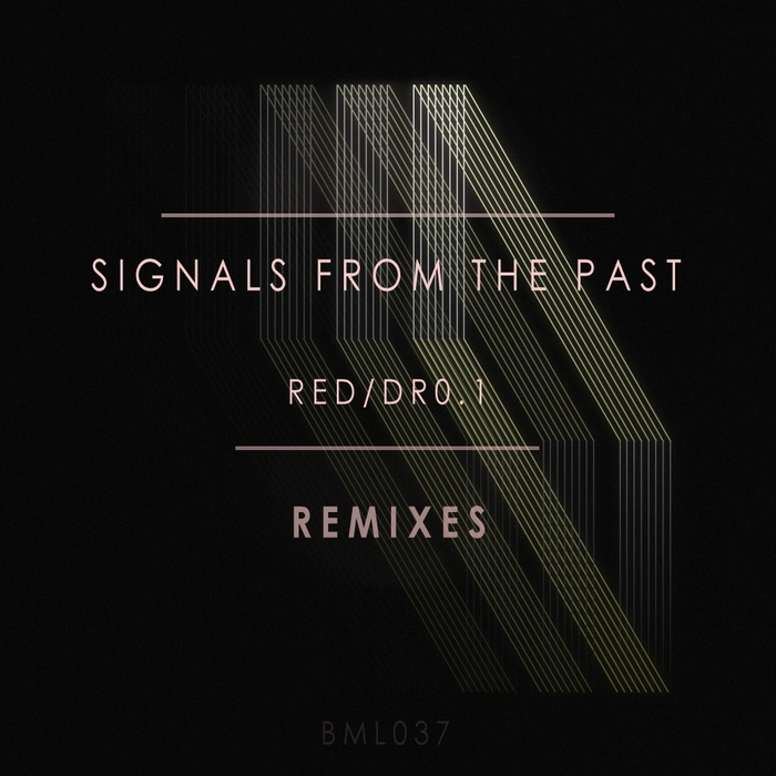 SIGNALS FROM THE PAST - Red/DR0.1 Remixes