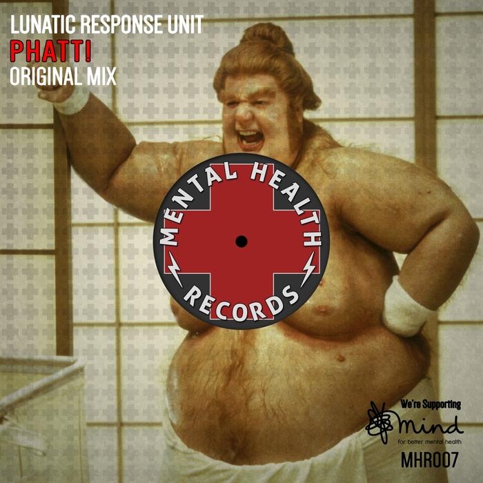 LUNATIC RESPONSE UNIT - Phatt