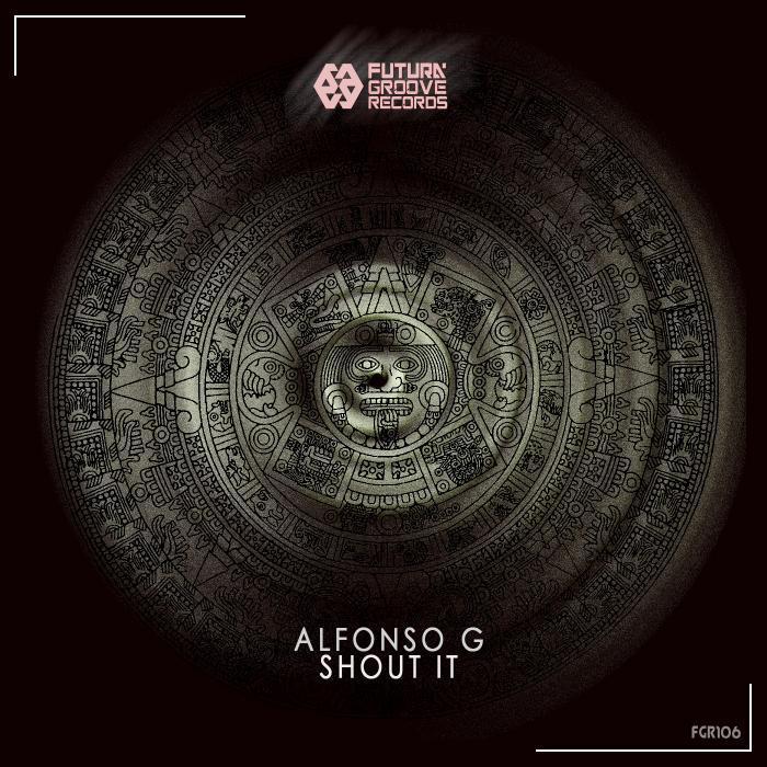 ALFONSO G - Shout It