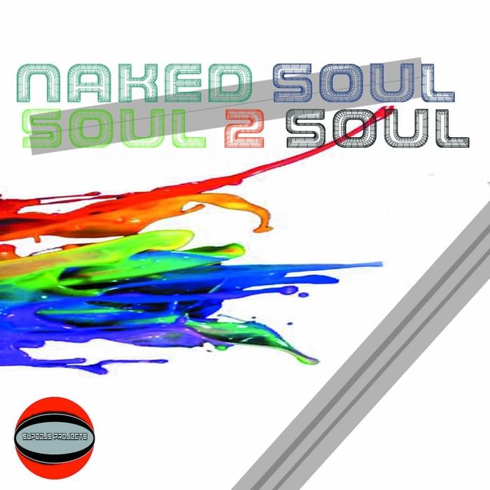 NAKEDSOUL - Soul 2 Soul