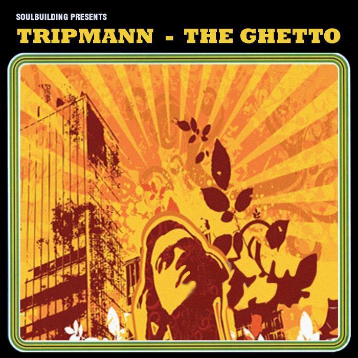 TRIPMANN - The Ghetto