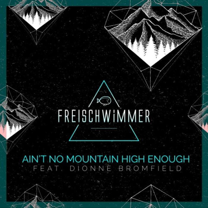 FREISCHWIMMER feat DIONNE BROMFIELD - Ain't No Mountain High Enough