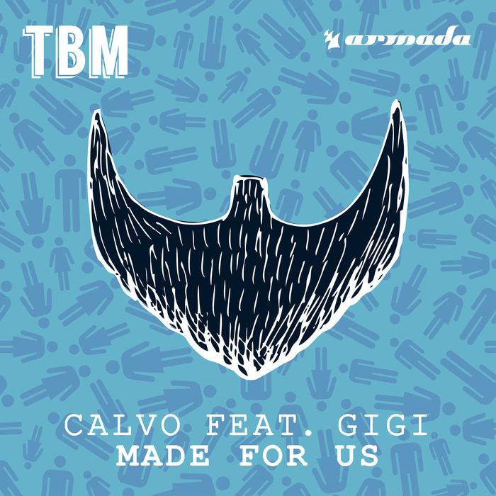 CALVO feat GIGI - Made For Us