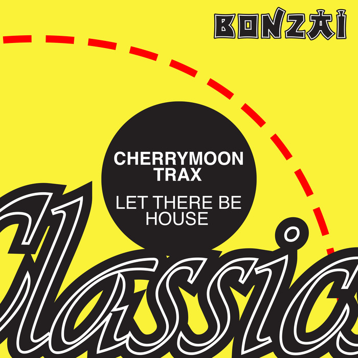 CHERRYMOON TRAX - Let There Be House