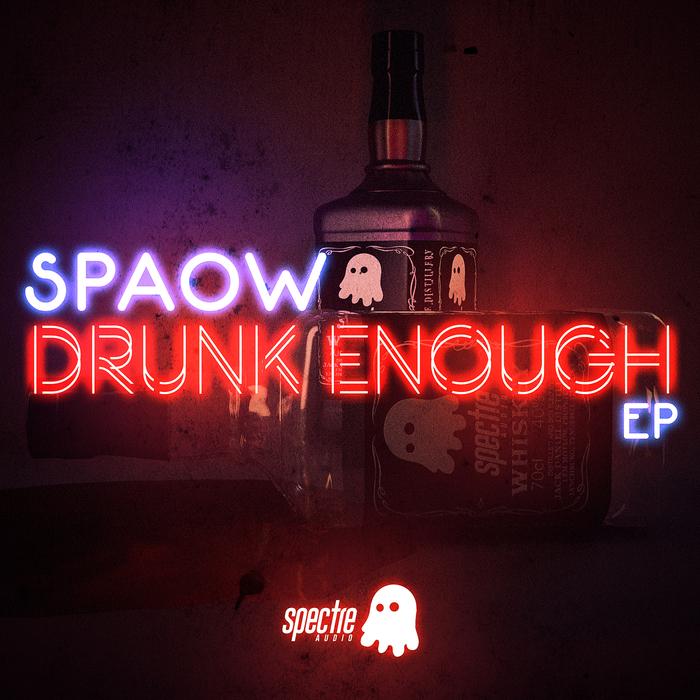 SPAOW - Drunk Enough