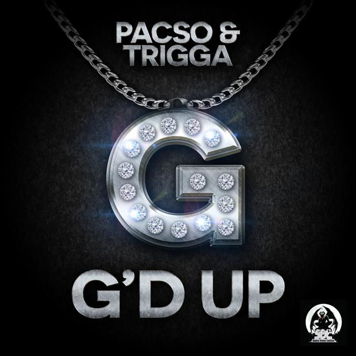 PACSO/TRIGGA - G'D UP