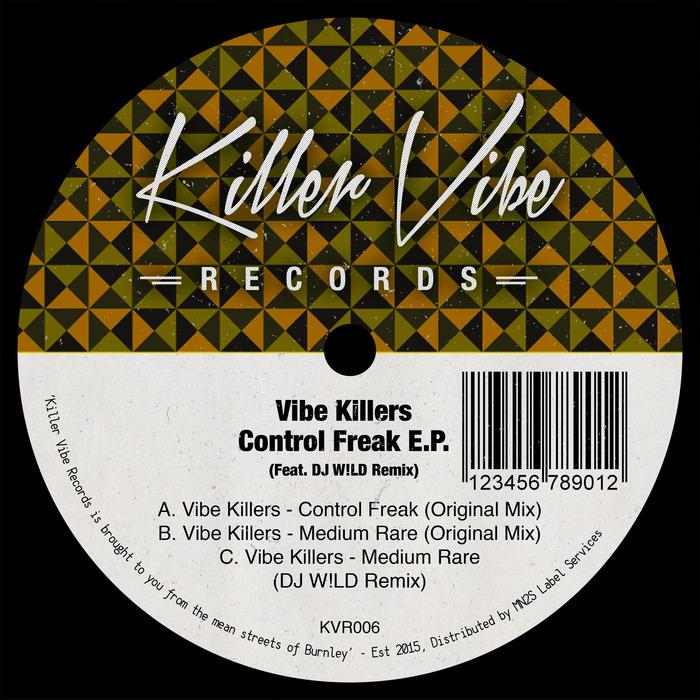 VIBE KILLERS - Control Freak EP