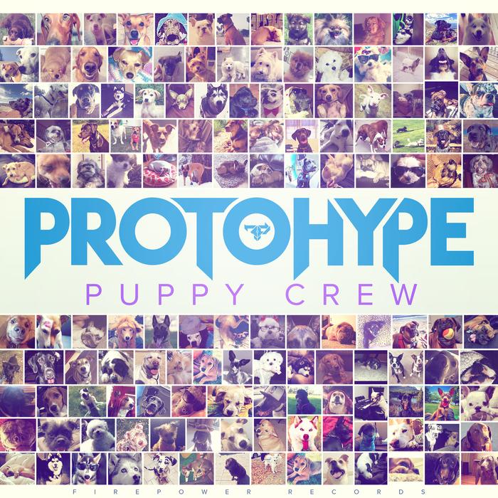 PROTOHYPE - Puppy Crew