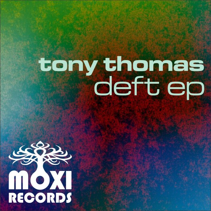 TONY THOMAS - Deft EP