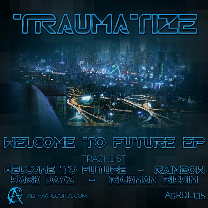TRAUMATIZE - Welcome To Future
