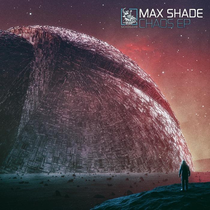 MAX SHADE - Chaos EP