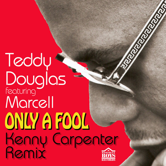 TEDDY DOUGLAS feat MARCELL - Only A Fool