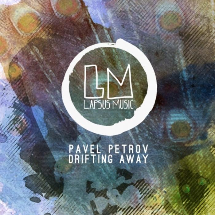 PAVEL PETROV - Drifting Away