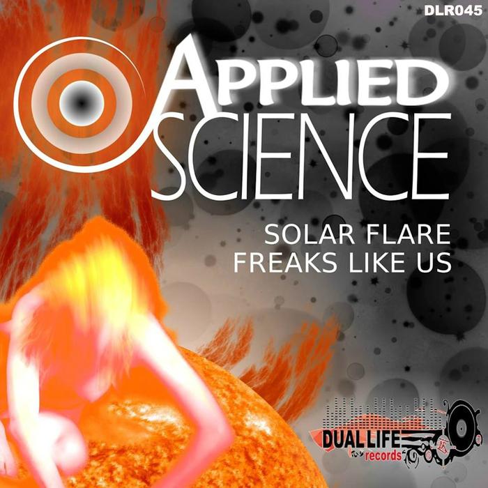 APPLIED SCIENCE - Solar Flare/Freaks Like Us EP
