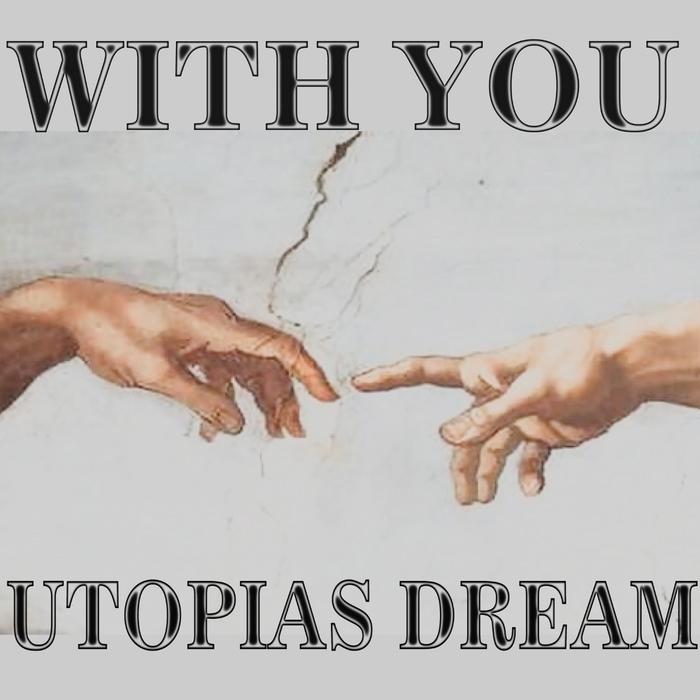 UTOPIAS DREAM - With You