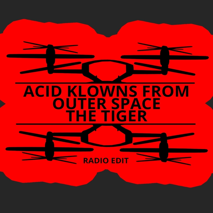 ACID KLOWNS FROM OUTER SPACE - The Tiger