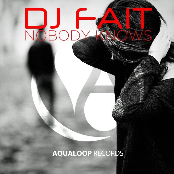 DJ FAIT - Nobody Knows 2016