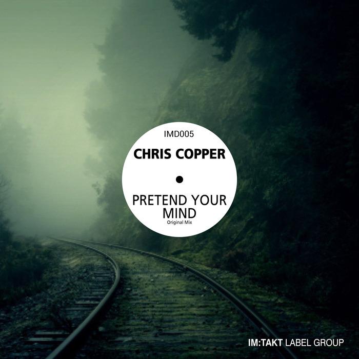 CHRIS COPPER - Pretend Your Mind