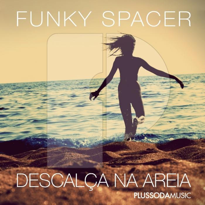 FUNKY SPACER - DescalAa Na Areia