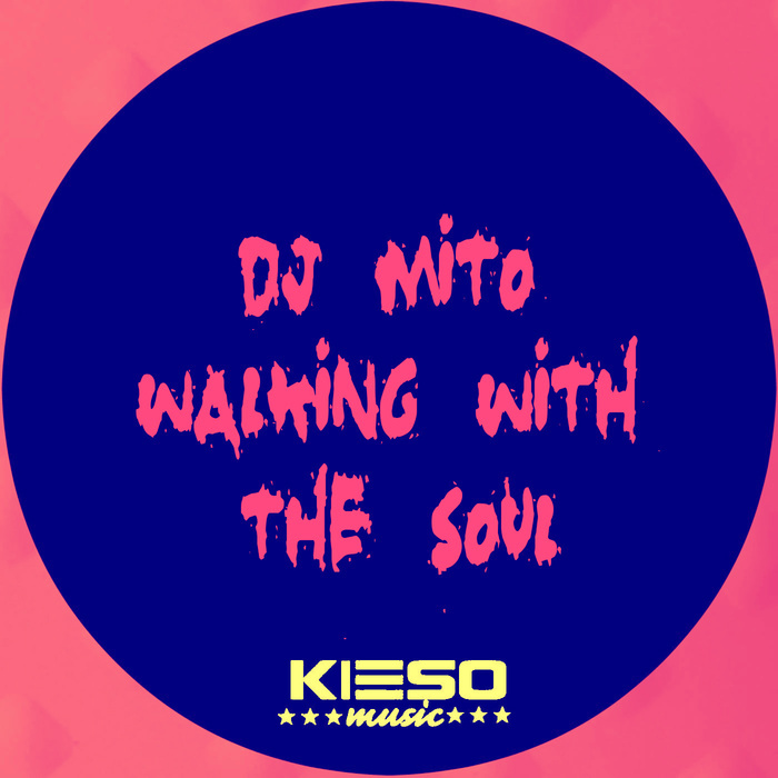 DJ MITO - Walking With The Souls