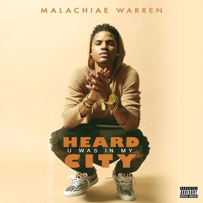 MALACHIAE WARREN - Heard U Was In My City (Explicit)