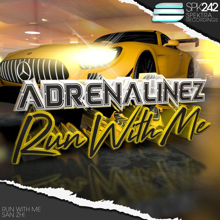 ADRENALINEZ - Run With Me