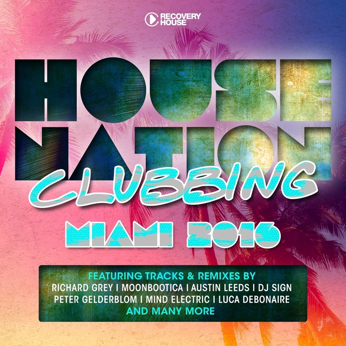 VARIOUS - House Nation Clubbing/Miami 2016
