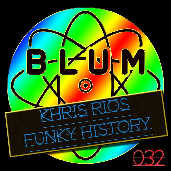 KHRIS RIOS - Funky History