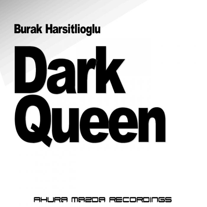 BURAK HARSITLIOGLU - Dark Queen