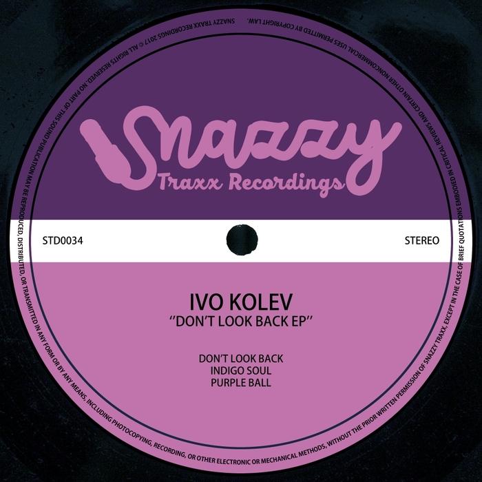 IVO KOLEV - Don't Look Back EP