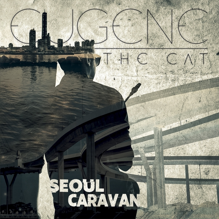 EUGENE THE CAT - Seoul Caravan