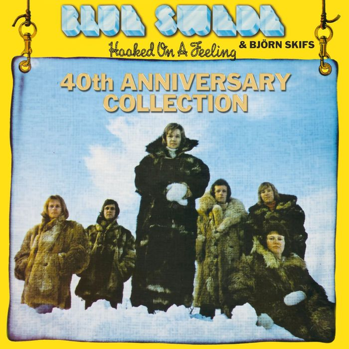BLUE SWEDE - Hooked On A Feeling - 40th Anniversary Collection