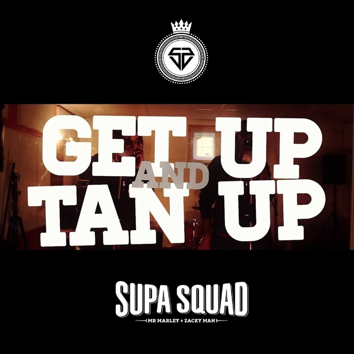 SUPA SQUAD - Get Up And Tan Up