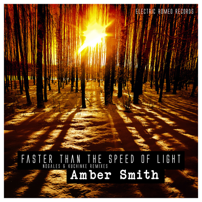 AMBER SMITH - Faster Than The Speed Of Light (Nogales & Kuchinke Remixes)