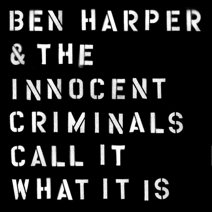 BEN HARPER/THE INNOCENT CRIMINALS - Call It What It Is